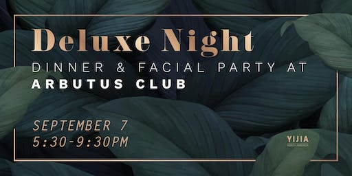Deluxe Night - Dinner & Facial Party