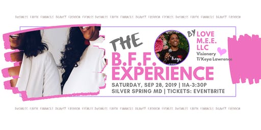 The B.F.F. Experience 2019 (Business.Faith.Finances | Beauty.Fashion.Fitness)