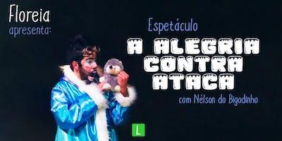 """Espetáculo Teatral - """"A Alegria Contra Ataca"""""""