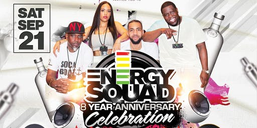 ENERGY SQUAD 8 YEAR ANNIVERSARY CELEBRATION - The All White Edition!