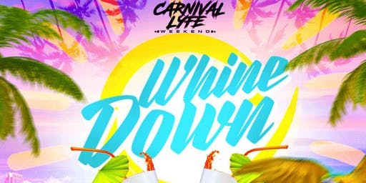 @CARNIVALLYFE  WHINE DOWN - LAST LAP FETE MIAMI CARNIVAL 2019