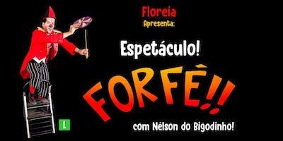 """Espetáculo Teatral - """"Forfé!!"""""""