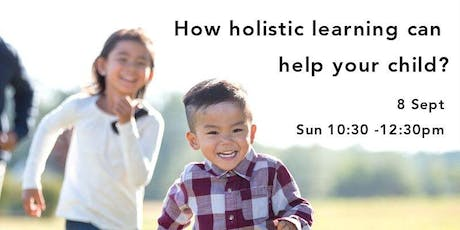How can holistic learning help your children? tickets