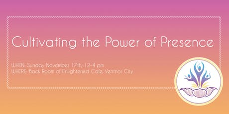 Cultivating the Power of Presence tickets