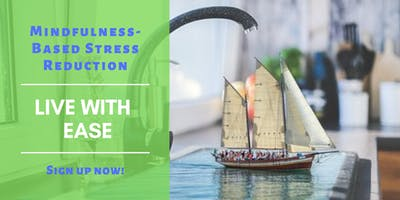Orientation/Information Fall 2019 Mindfulness-Based Stress Reduction Course