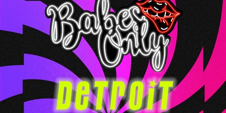 BABES ONLY DETROIT tickets