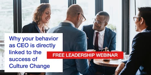 Leadership Webinar: Why the Success of Culture Change is Directly Linked to CEO Behavior (San Jose)