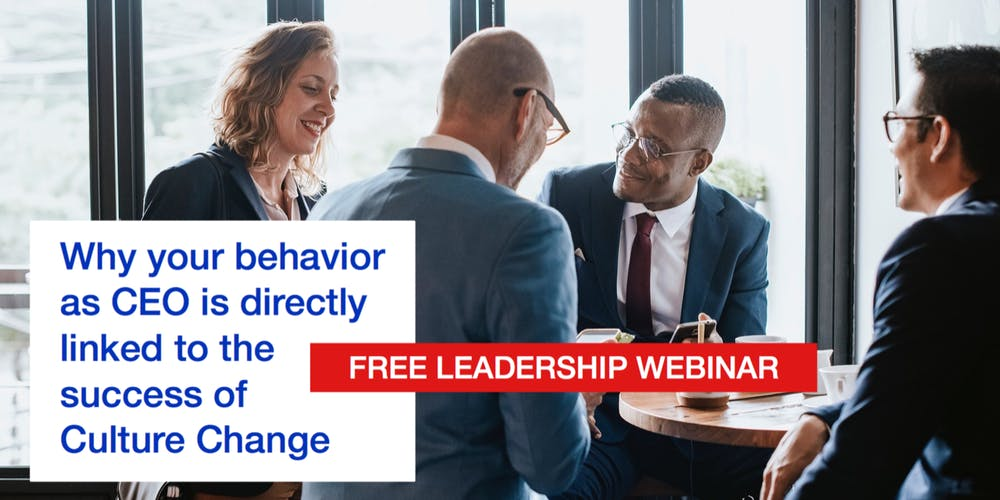 Leadership Webinar: Why the Success of Culture Change is Directly