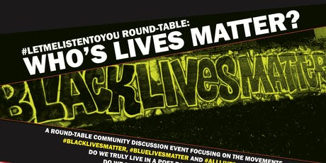LetMeListenToYou Round-Table: August 25th: Who's LIVES matter? tickets