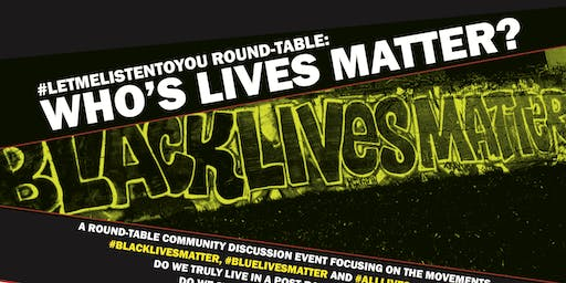 LetMeListenToYou Round-Table: August 25th: Who's LIVES matter?