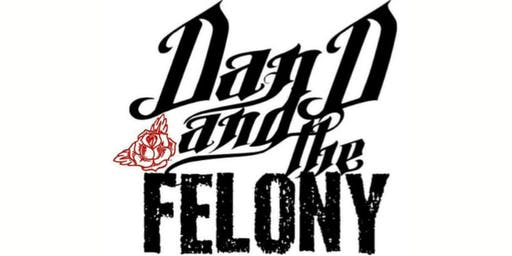 Dan D & The Felony CD Release Show