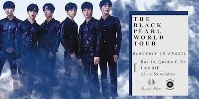 BLACK6IX The Black Pearl World Tour in Brazil - Goiânia