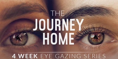The Journey Home - 4 Week Eye Gazing Series tickets