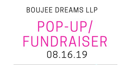 Boujee Dreams LLP Pop-Up/Fundraiser tickets