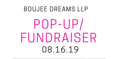 Boujee Dreams LLP Pop-Up/Fundraiser