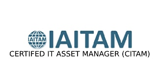 ITAITAM Certified IT Asset Manager (CITAM) 4 Days Virtual Live Training in Waterloo