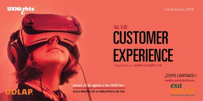 UX Nights Puebla Vol. XVII Customer Experience