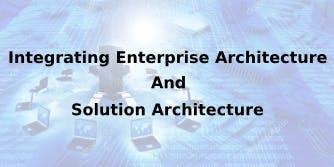 Integrating Enterprise Architecture And Solution Architecture 2 Days Training in Atlanta, GA