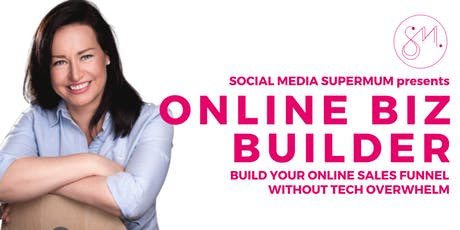 Online Biz Builder Course - Build Your Sales Funnel without Tech Overwhelm tickets