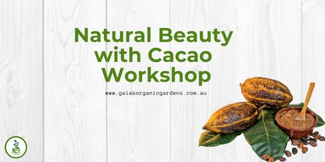 Natural Beauty with Cacao Workshop tickets