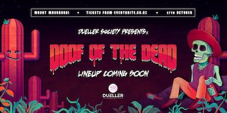 DOOF OF THE DEAD (Labour Weekend Club-Doof) tickets