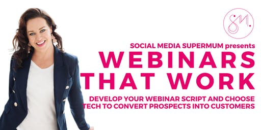 Webinars That Work - Use Tech to Convert Prospects into Customers