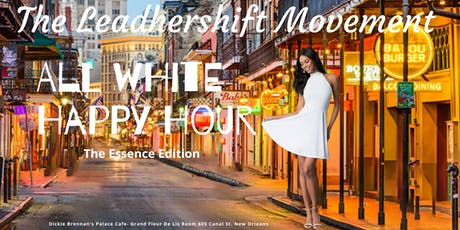 Leadhershift Movement Exclusive All-White Happy Hour: Essence 2020 tickets