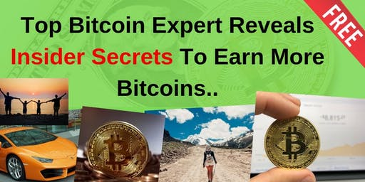 Top Bitcoin Expert Reveals Insider Secrets To Earn More Bitcoins