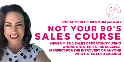 Not Your 90's Sales Course - Perfect for those who HATE Cold Calling