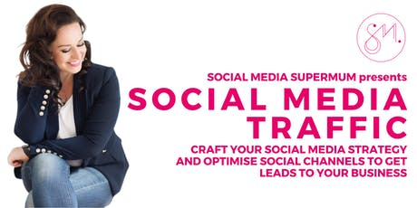 Social Media Traffic Course - Craft your Strategy and Optimise for Leads tickets