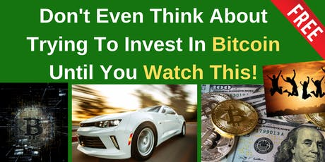 Don't Even Think About Trying To Invest In Bitcoin Until You Watch This! tickets