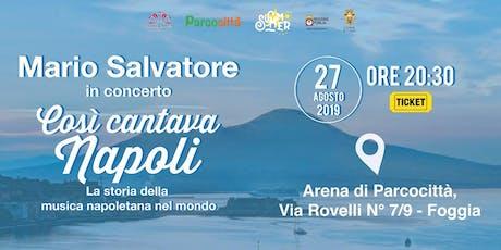 Così cantava Napoli- La storia della musica napoletana nel mondo biglietti