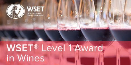 WSET Level 1 Award in Wine - weekend courses @East London Wine School tickets
