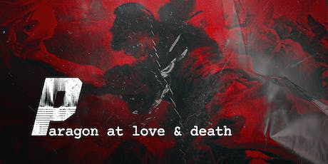 Paragon @ Love & Death tickets