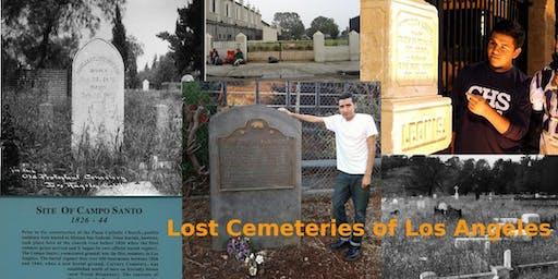 Lost Cemeteries of Los Angeles, Urban Hike with Barrio Boychik