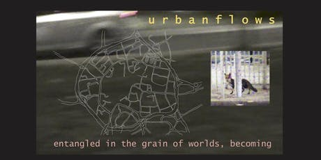 urbanflows: entangled in the grain of worlds, becoming tickets