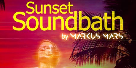 Sunset Soundbath Series by Markus Mars tickets