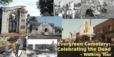 """Evergreen Cemetery: """"Celebrating the Dead"""" (Día de los Muertos)"""