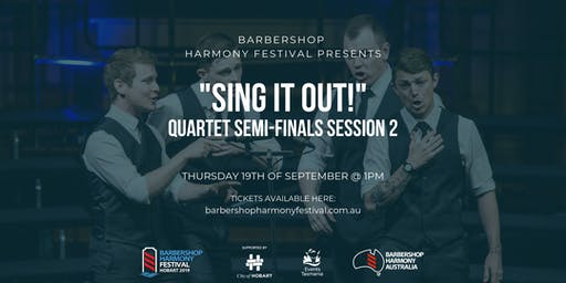 "BHF - ""Sing it Out!"" - Barbershop Quartet - Semi-Final Session 2"
