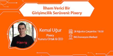 İlham Verici Bir Girişimcilik Serüveni: Pixery tickets