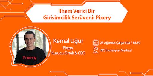 İlham Verici Bir Girişimcilik Serüveni: Pixery