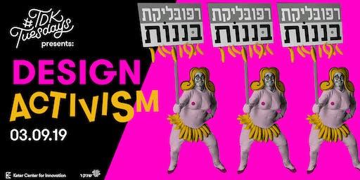 #TDKTuesdays - Design Activism