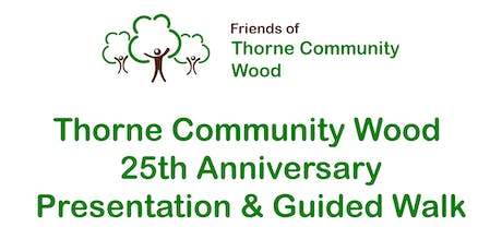 Thorne Community Wood 25th Anniversary Guided Walk - Afternoon Session tickets