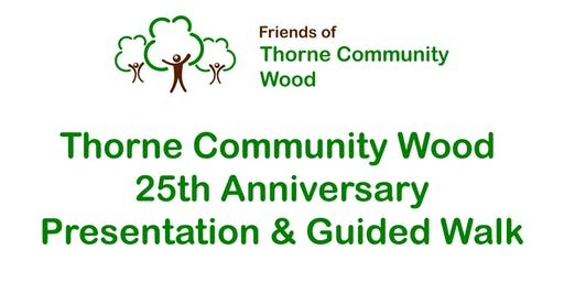 Thorne Community Wood 25th Anniversary Guided Walk - Morning Session