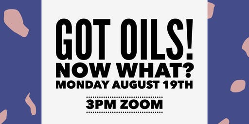 Got oils! Now what?