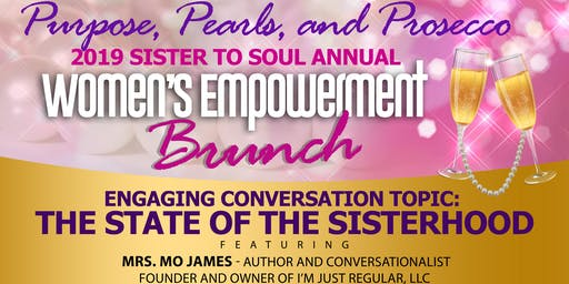 Purpose, Pearls, and Prosecco- 2019 Sister to Soul Annual Brunch: The State of the Sisterhood