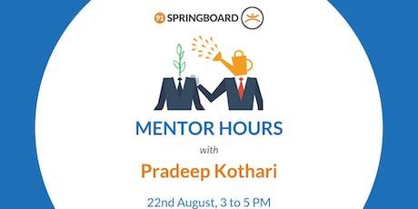 Mentor Hours with Pradeep Kothari  tickets