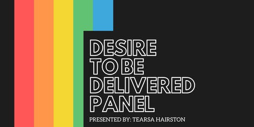 DESIRE TO BE DELIVERED PANEL
