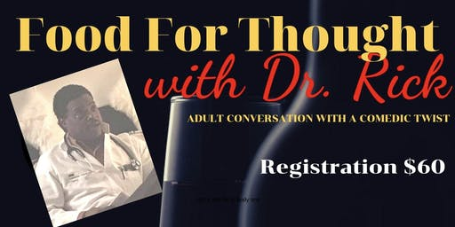 Food for Thought-Adult Conversation w/Dr. Rick (Entertainment purposes only)