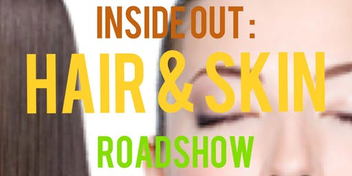 Inside out : Hair & Skin Roadshow
